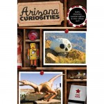 "All About Oddities: Third Edition of ""Arizona Curiosities"" Now Available"